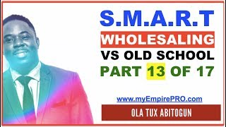 Real Estate Wholesaling - Smart Wholesaling VS Old School [PART 13 OF 17]
