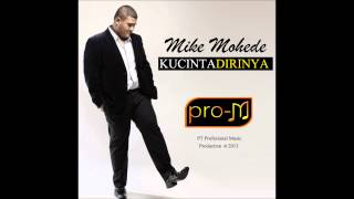 Mike Mohede Kucinta Dirinya Official Lyric Video