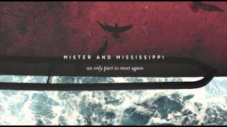 Mister & Mississippi - We only part to meet again (full album)