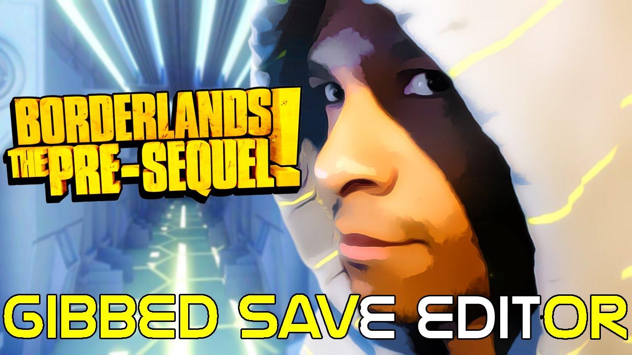 Modding for Borderlands:The Pre-Sequel using Gibbed's Save ... Borderlands Pre Sequel Save Editor