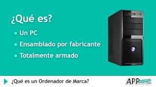 ¿Qué es un Ordenador de Marca y cuál comprar? l APPinformatica.com