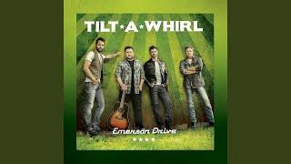 Emerson Drive Tilt A Whirl