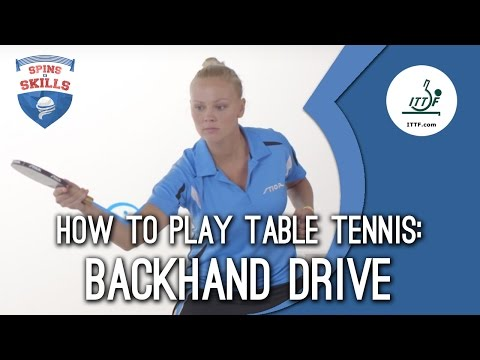 How To Play Table Tennis - Backhand Drive