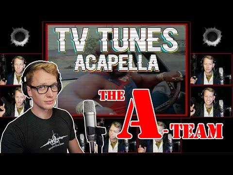 The ATEAM Theme  TV Tunes Acapella