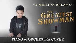 The Greatest Showman - A Million Dreams (Piano & Orchestra) Cover