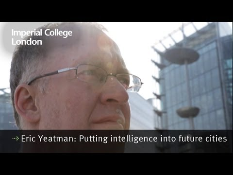 Eric Yeatman: Putting intelligence into future cities