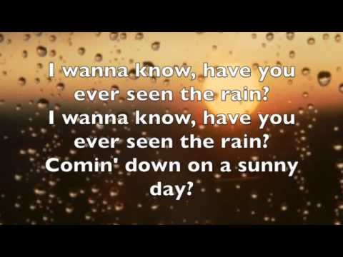 Have you ever seen the rain creedence clearwater