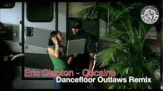 download lagu Eric Clapton - Cocaine Dancefloor Outlaws Remix Ghetto Funk gratis