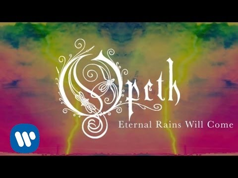 Opeth - Eternal Rains Will Come