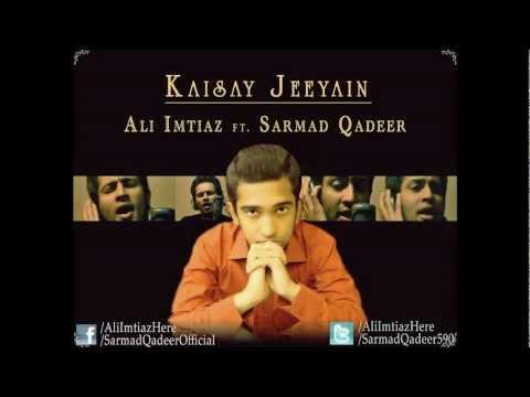 Kaisay Jeeyain ( Roxen Unplugged Cover ) - Ali Imtiaz ft Sarmad...