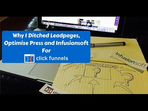 Why I Ditched Lead Pages. Optimize Press and Infusionsoft For Click Funnels