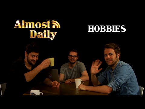 Almost Daily #109: Hobbies