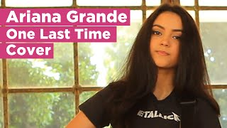 Download Lagu One Last Time - Ariana Grande (Cover by Bri Gage) Gratis STAFABAND