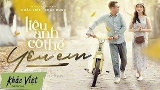 Liệu Anh Có Thể Yêu Em (#LACTYE) | Khắc Việt x Khắc Hưng [OFFICIAL MV]