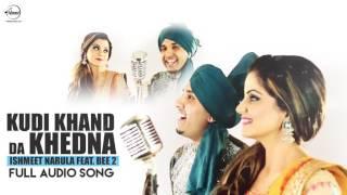 Kudi Khand Da Khedna ( Full Audio Song ) | Ishmeet Narula | Punjabi Song Collection | Speed Records