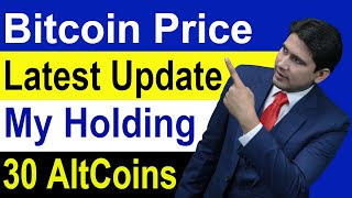 Bitcoin Price Latest Update And My Holding 30 AltC