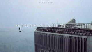"""Man On Wire"" Soundtrack - Gymnopédie No. 1"