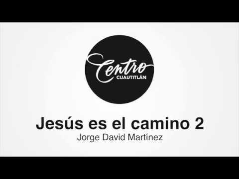 Jesús es el camino (Parte 2) - Centro Cuautitlán