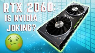$400 of Pure Disappointment - RTX 2060 Detailed Rumors