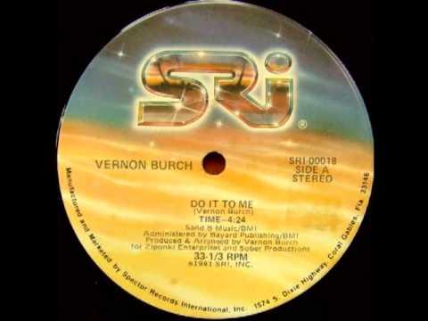 Vernon Burch Do It To Me