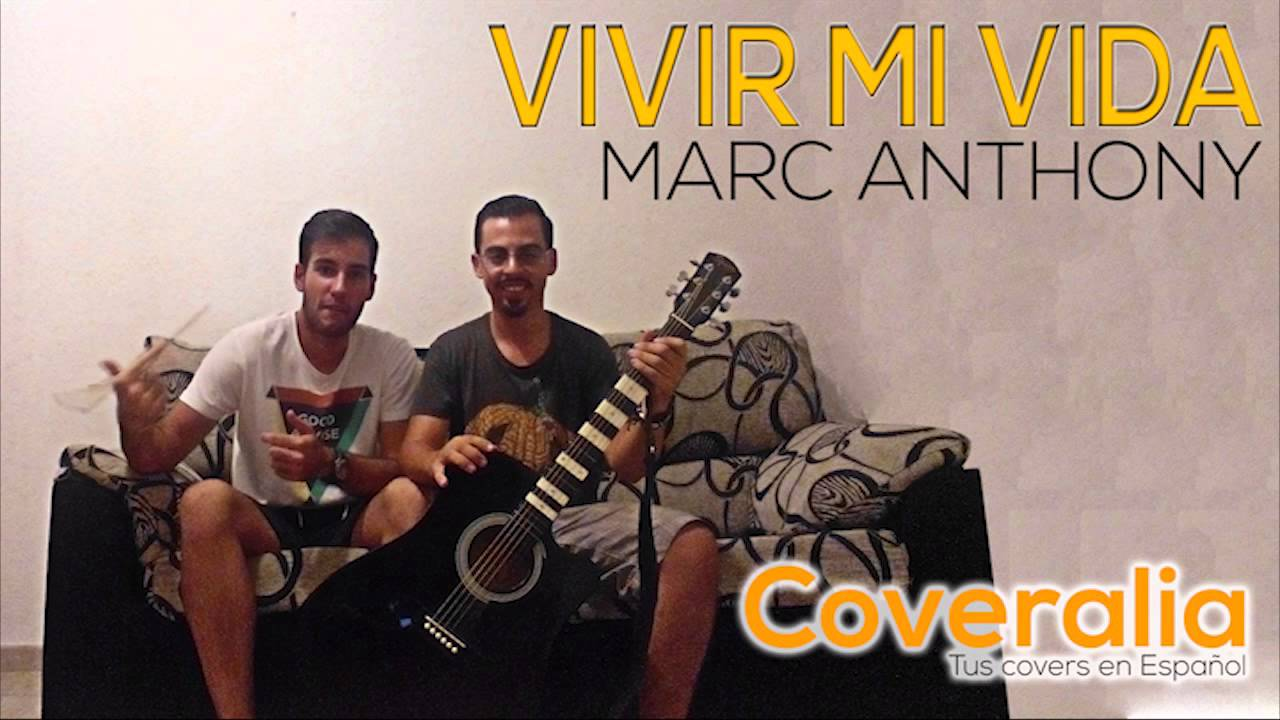 Vivir mi vida - Marc Anthony - Coveralia Covers - YouTube Vivir Mi Vida Marc Anthony