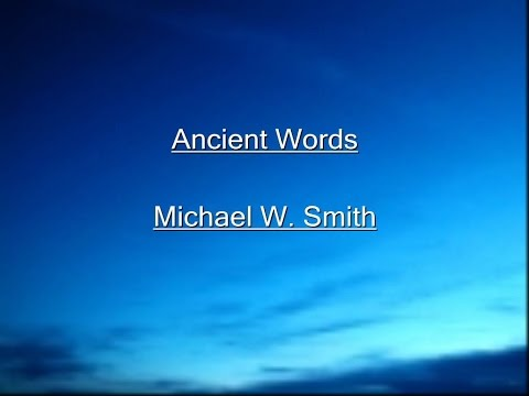 Ancient Words Lyrics Video