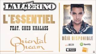 L'Algérino - L'essentiel feat. Cheb Khalass [Audio]