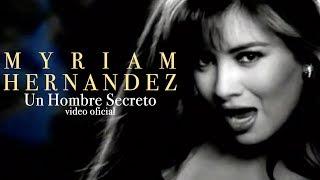 Myriam Hernandez - Un Hombre Secreto
