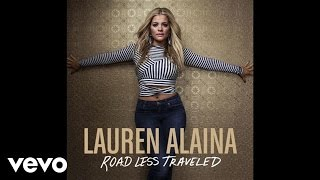 Lauren Alaina - Road Less Traveled (Official Audio)