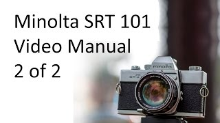 Minolta SRT 101 Video Manual 2 of 2