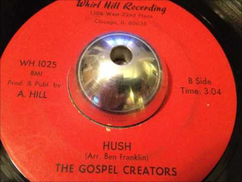 gospel creators - 'hush' chicago gospel soul 45 on whirl hill