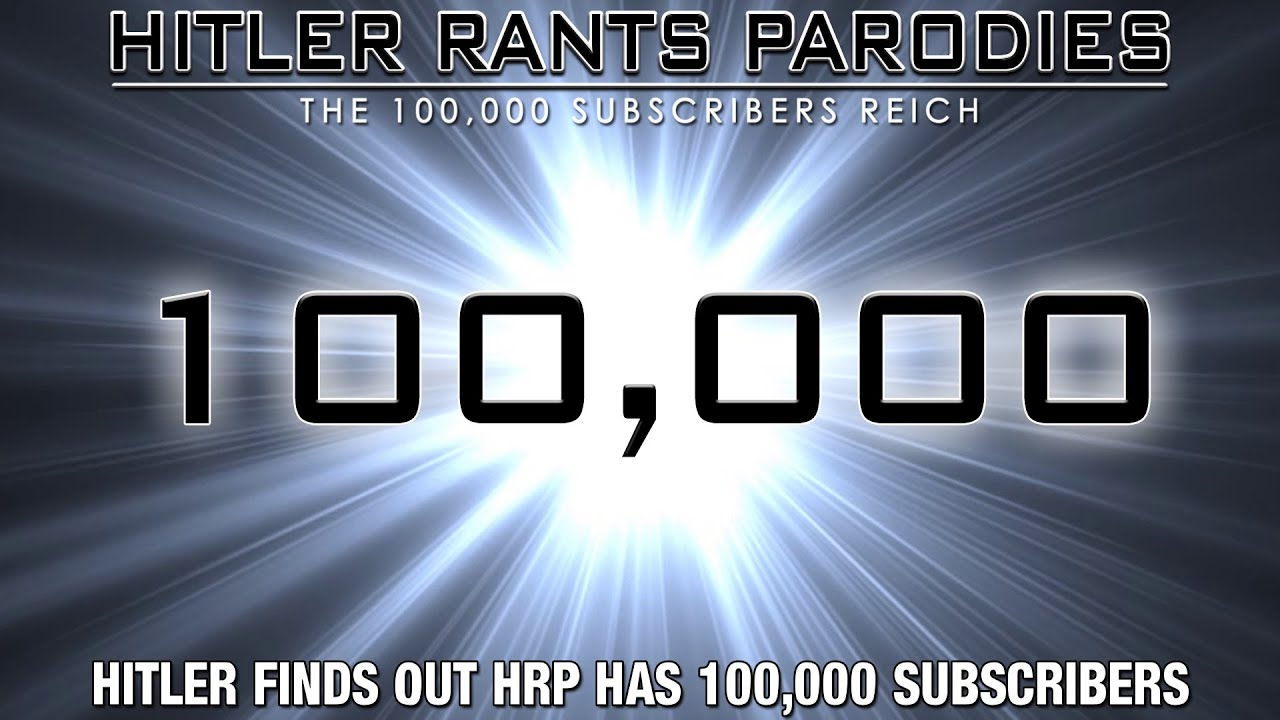 Hitler finds out Hitler Rants Parodies has 100,000 subscribers
