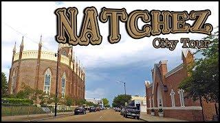 NATCHEZ MISSISSIPPI DOWNTOWN DRIVING TOUR