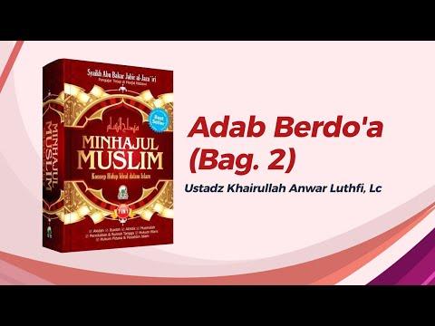 Adab Berdo'a ( Bag 2 ) - Ustadz Khairullah, Lc