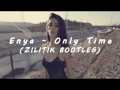 Enya - Only Time (ZILITIK Bootleg)