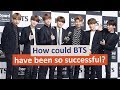 Four reasons for BTS' thrilling success