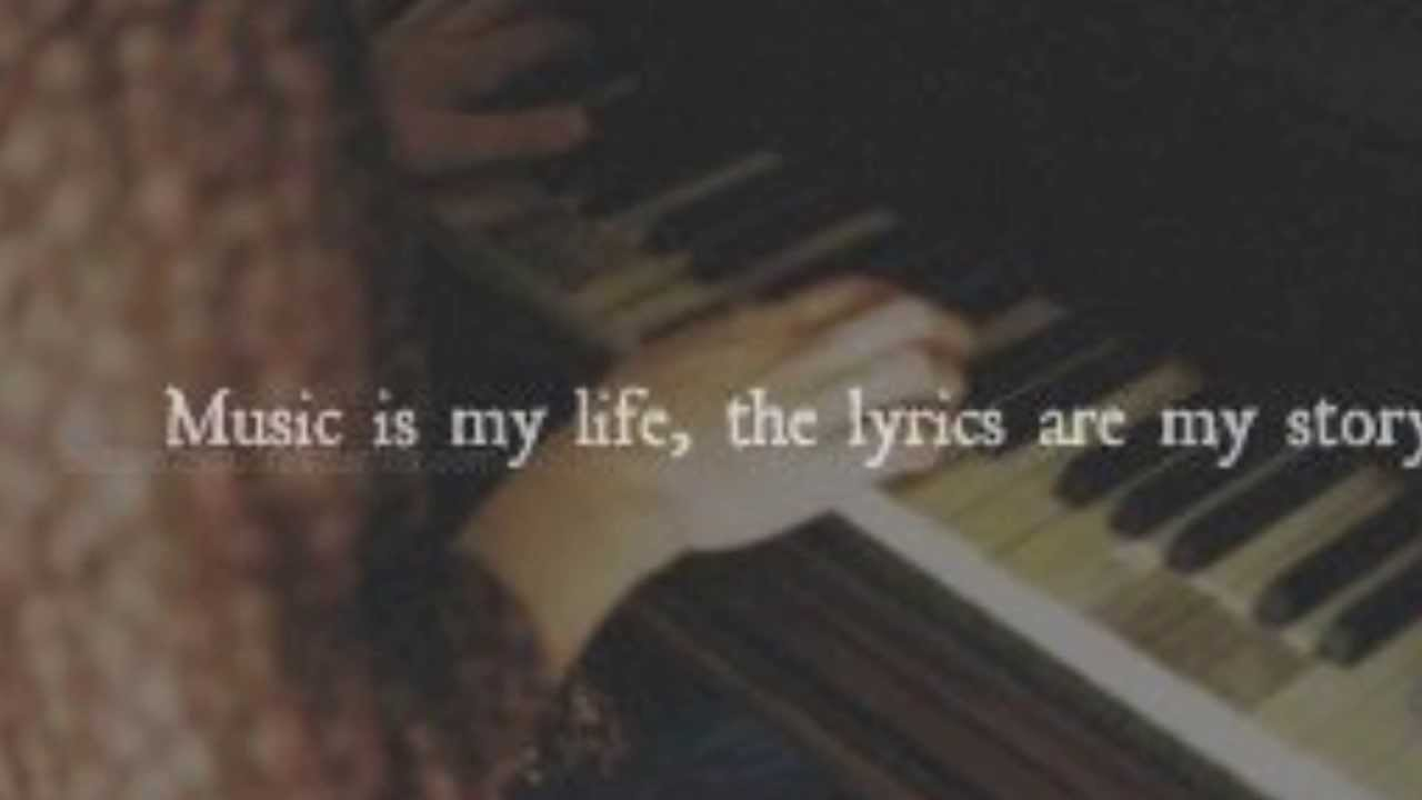 music is my life, lyrics are my story - YouTube