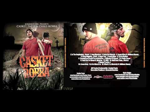 Casket Taste & Chris Robba - What's Ya Ethnicity Ft William Munny (Bonus Track) - Casket Robba