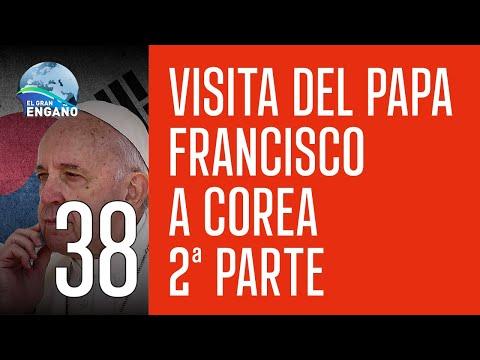 199c. El Gran Engaño. VIAJE DEL PAPA FRANCISCO A COREA 2ª PARTE