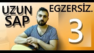 UZUN SAP BAĞLAMA EGZERSİZLERİ-3