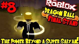 2 HOUR SPECIAL! THE POWER BEYOND A SUPER SAIYAN! | Roblox: Dragon Ball Final Stand - Episode 8