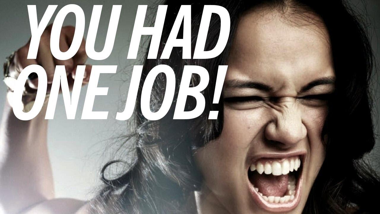No Job Meme You Had One Job