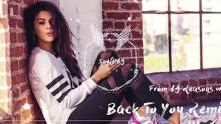 Download Lagu Selena Gomez - Back To You (SUNDA3 Remix) Gratis STAFABAND