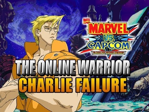 CHARLIE YOU FAILED ME!  - MARVEL VS CAPCOM: The Online Warrior Episode 19