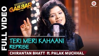 Teri Meri Kahaani Reprise Chirantan Bhatt Ft Palak Muchhal Specials By Zee Music Co