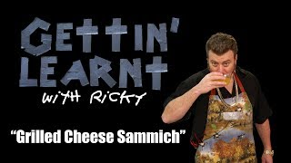 Gettin' Learnt with Ricky - Grilled Cheese Sammich (SwearNet Sneak Peak)