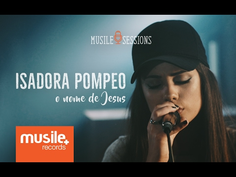Isadora Pompeo - O Nome de Jesus (Live Session)