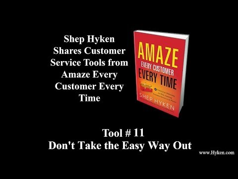 Customer Service Tool #11: Don't Take the Easy Way Out