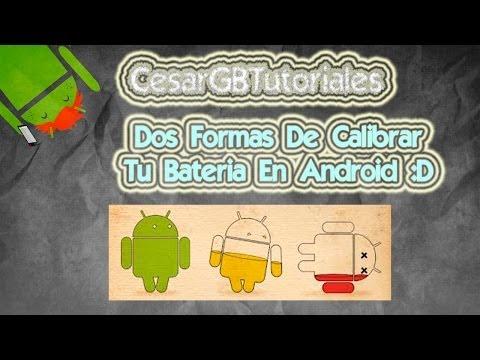 Dos Formas De Calibrar La Bateria De Tu Dispositivo Android   Arregla Tu Bateria