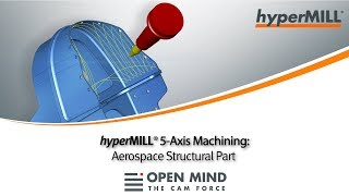 5 Axis Machining: Aerospace Structural Part | GROB | CAM-Software |